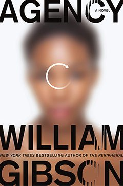 """Latest Novel From William Gibson, """"Agency"""", Tackles AI"""