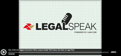 Podcast: Tips, Tools and Biggest Bummers: What Lawyers Really Think About the State of Legal Tech